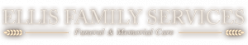 Ellis Family Services Funeral and Memorial Care