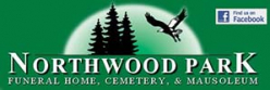 Northwood Park Funeral Home, Cemetery & Mausoleum